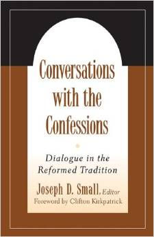 Conversations with the Confessions: Dialogue in the Reformed Tradition